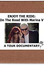 Enjoy the Ride: On the Road with Marina V. A Tour Documentary.