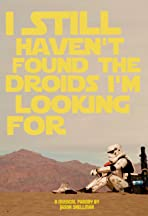 I Still Haven't Found the Droids I'm Looking For