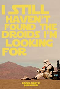 Primary photo for I Still Haven't Found the Droids I'm Looking For