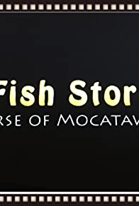 Primary photo for Fish Story: The Curse of Mocatawbi Pond