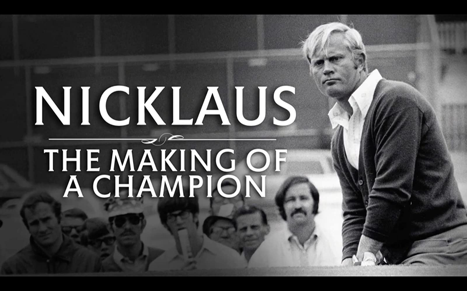 bf4307194 Jack Nicklaus  The Making of a Champion (2015)
