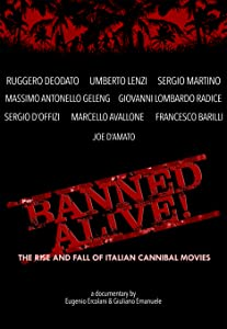 Movie downloads best Banned Alive! The Rise and Fall of Italian Cannibal Movies [BDRip]