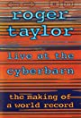 Roger Taylor: Live at the Cyberbarn - The Making of a World Record
