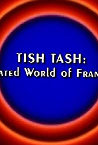 Primary photo for Behind the Tunes: Tish Tash - The Animated World of Frank Tashlin