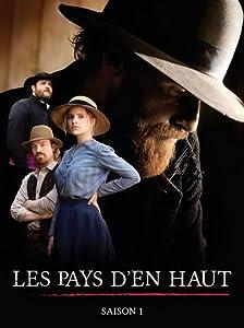 Only old movies downloads Les Pays d'en Haut [2k]