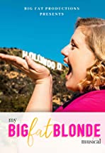 My Big Fat Blonde Musical