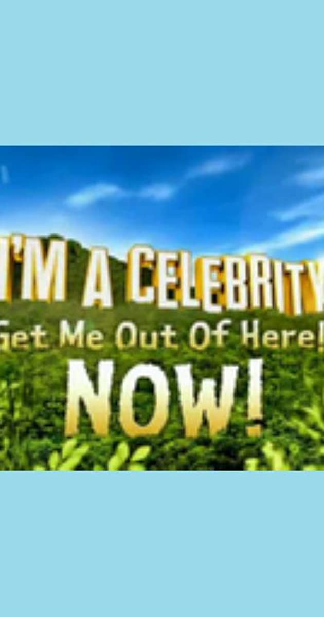 I M A Celebrity Get Me Out Of Here Now Tv Series 2002 Imdb