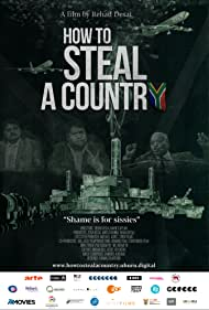 How to Steal a Country (2019)