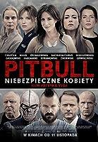 Pitbull. Niebezpieczne kobiety HD – PL – 2016