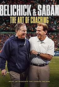 Belichick & Saban: The Art of Coaching (2019) Poster - Movie Forum, Cast, Reviews