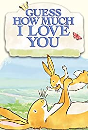 Guess How Much I Love You The Adventures Of Little Nutbrown Hare