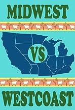 Midwest vs. Westcoast
