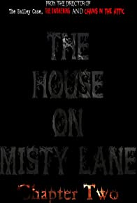 Primary photo for The House On Misty Lane: Chapter Two