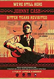 We're Still Here: Johnny Cash's Bitter Tears Revisited Poster