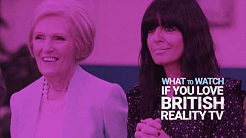 What to Watch If You Love British Reality TV