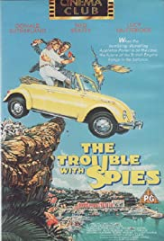 The Trouble with Spies (1987) Poster - Movie Forum, Cast, Reviews
