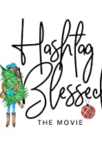 Hashtag Blessed: The Movie