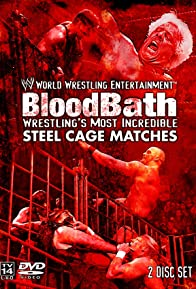 Primary photo for WWE Bloodbath: Wrestling's Most Incredible Steel Cage Matches