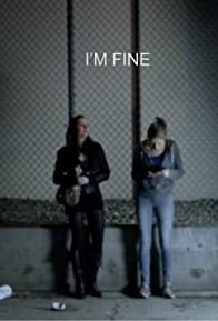 Primary photo for I'm Fine