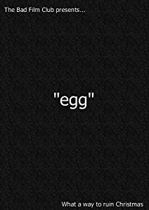 A website to watch full movies The Bad Film Club Presents... Egg by none [480x360]