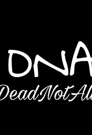 Watch Full HD Movie DNA Dead Not Alive
