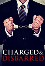 Charged and Disbarred