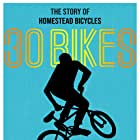 30 Bikes: The Story of Homestead Bicycles (2020)