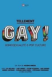 Tellement Gay! Homosexualité et pop culture Poster