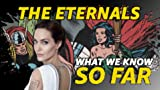 What We Know About 'The Eternals' ... So Far