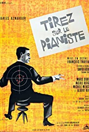 Shoot the Piano Player (1960) Poster - Movie Forum, Cast, Reviews