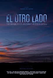 El Otro Lado: The Divide over Arizona's Border Crisis
