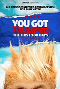 Primary photo for You Got Trumped: The First 100 Days