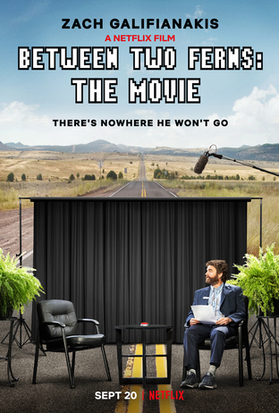 Tarp dviejų paparčių: filmas (2019) / Between Two Ferns: The Movie