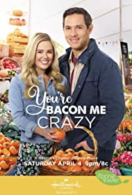 Michael Rady and Natalie Hall in You're Bacon Me Crazy (2020)