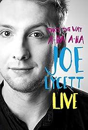 That's the Way, A-Ha, A-Ha, Joe Lycett: Live Poster