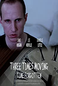 Primary photo for Three Times Moving: Time Forgotten