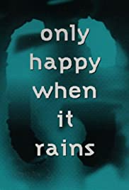 Garbage: Only Happy When It Rains Poster