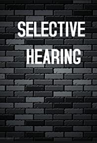 Primary photo for Selective Hearing
