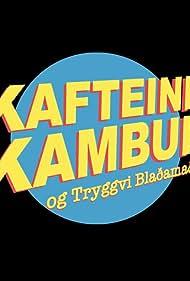 Kafteinn Kambur & Tryggvi Blaðamaður (2018)