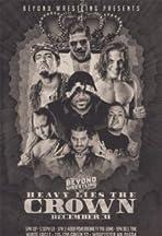 Beyond Heavy Lies the Crown '18