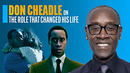 Don Cheadle reveals why playing Paul Rusesabagina in 'Hotel Rwanda' changed his life forever and helped him to become an influential activist.