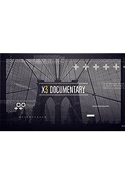 x3 Documentary