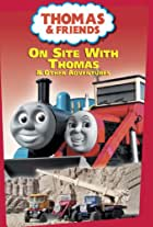 Thomas & Friends: On Site with Thomas and Other Adventures