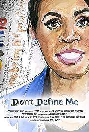 Don't Define Me
