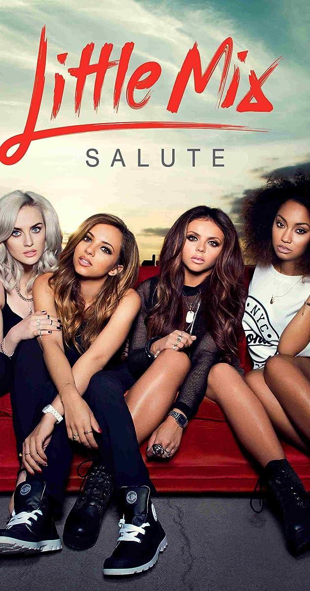 Little Mix: Salute (Video 2014) - IMDb