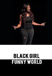 Black Girl Funny World Video 2017 Imdb