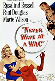 Never Wave at a WAC Poster