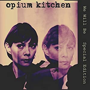 Watch latest movie trailers free Opiuim Kitchen: We Will Be UK [Mpeg]