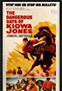 The Dangerous Days of Kiowa Jones