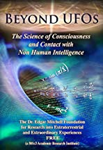 Beyond UFO's: The Science of Consciousness and Contact with Non Human Intelligence